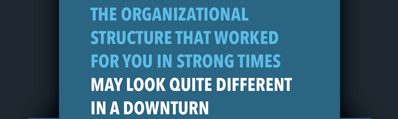 pullquote about business organizational structure in good times and bad