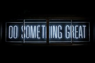 Neon_Sign_Do_Something_Great_by Clark_Tibbs/Unsplash