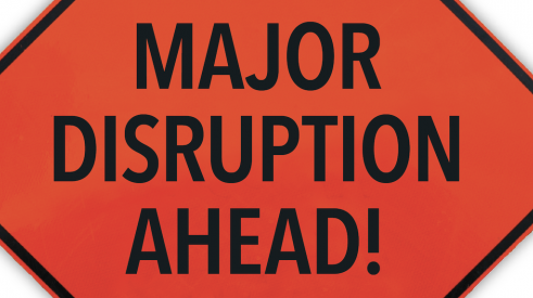 """Major disruption ahead"" sign—warning!"